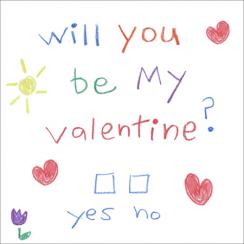 Will you be my valentine? Valentine's Day