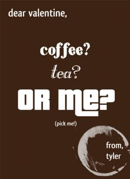 Coffee? Tea? Or Me? Valentine's Day