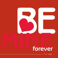 Be Mine Forever Valentine's Day