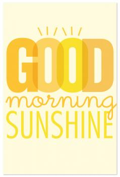 Good Morning Sunshine Art Prints
