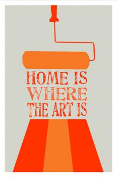 Home is Where the Art is Art Prints