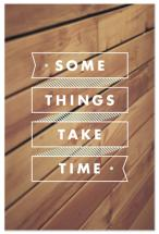 Some Things Take Time by Monica Tuazon