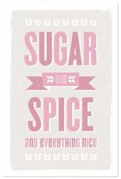 sugar and spice Art Prints