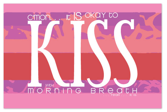 art prints - Kiss with Morning Breath by Napkin Rings and Elephant Ears