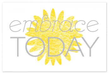 embrace today Art Prints