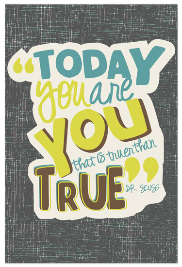 art prints - Today You are You. by 17th Street Designs
