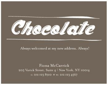 Chocolate, always. Moving Announcements