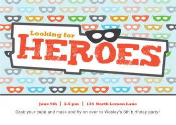 Looking for a hero.  Party Invitations
