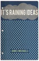 Raining Ideas by Jordan Hart