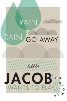Rain Rain Go Away Art Prints