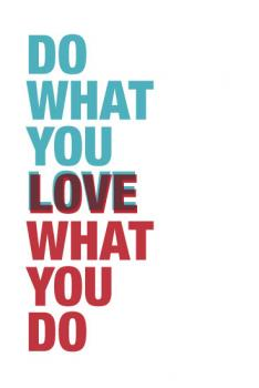 Do What You Love Art Prints