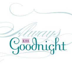 Always Kiss Goodnight