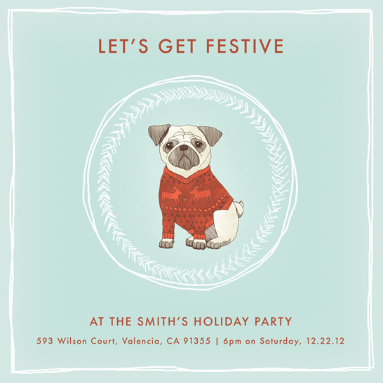 party invitations - Let's Get Festive Pug by Anne Was Here