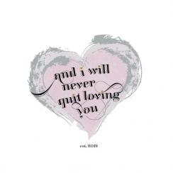 and i will never quit loving you Art Prints