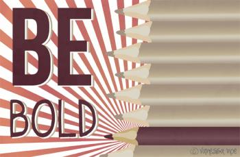 Be Bold Art Prints
