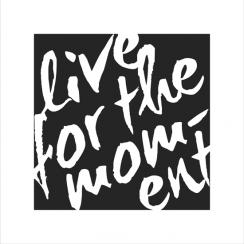 Live for the moment Art Prints