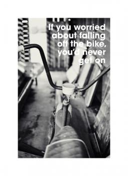 If you worried about falling off the bike Art Prints