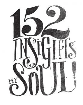 152 INSIGHTS INTO MY SOUL!