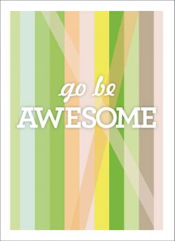 Go Be Awesome