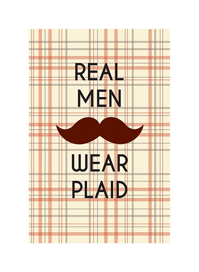 art prints - Real Men Wear Plaid by Aubrie Pegs