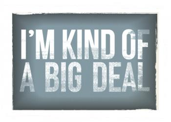 kind of a big deal Art Prints