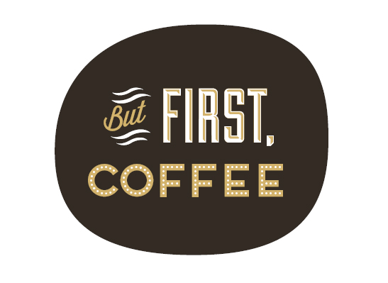 art prints - But First, Coffee by Cheer Up Press