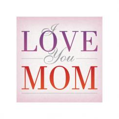 I love you Mom Art Prints