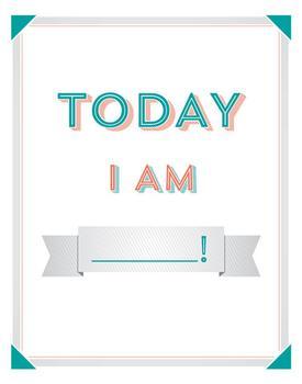 Today I Am ___! Art Prints