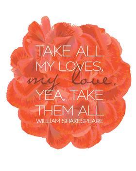 Take All My Loves Art Prints