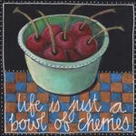 LIFE IS JUST A BOWL OF... by Ellie Rose
