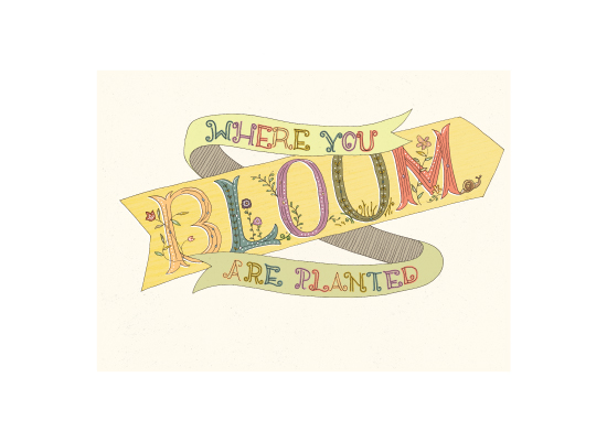 art prints - Bloom Where You Are Planted by Becky Nimoy