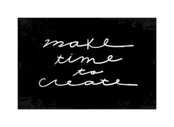 Make Time To Create Art Prints