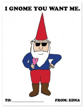 I Gnome You Want Me