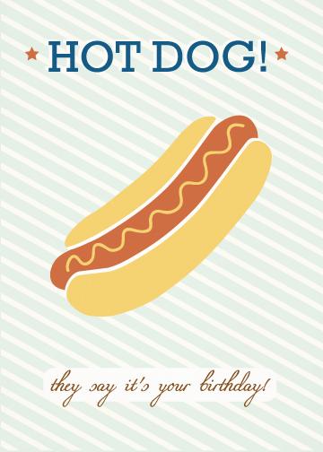 birthday cards - Hot Dog! by leslie hamer