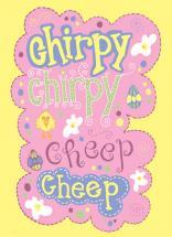 chirpy chirpy cheep che... by Sarah Palmer