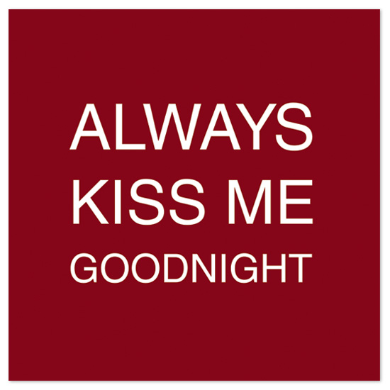 art prints - Always Kiss Me Goodnight by mb design