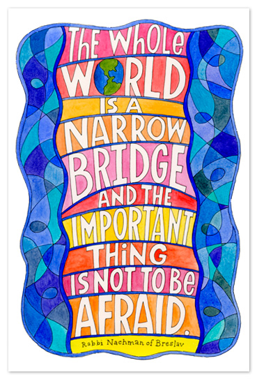 art prints - The World is a Narrow Bridge by Laura Bolter Design