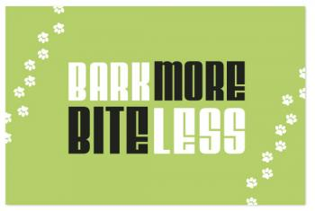 Bark More Bite Less