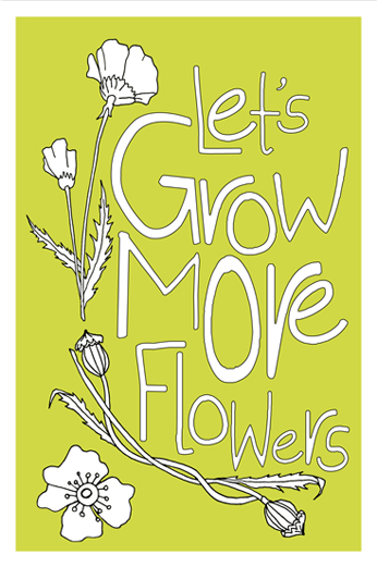 art prints - Let's Grow More Flowers by Snapdragon Design Co.
