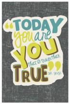 Today You are You. by 17th Street Designs