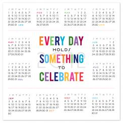 Every Day Holds Something To Celebrate Wall Calendar