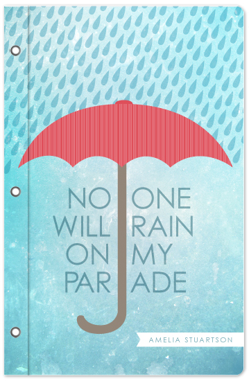 journals - No one will rain on my parade by Ana Gonzalez
