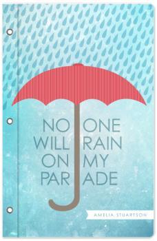 No one will rain on my parade