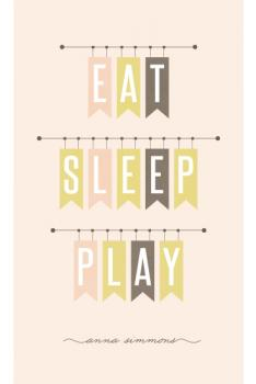 Eat sleep play