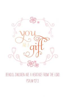 You Are A Gift.