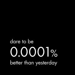 Dare to be better