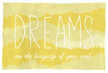 Dreams are the Language of Your Soul
