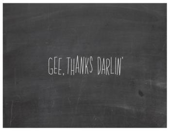 Gee, Thanks Darlin' Chalkboard
