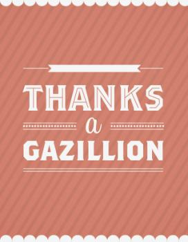 Thanks a Gazillion