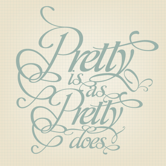 art prints - Pretty Is As Pretty Does by We Say Things